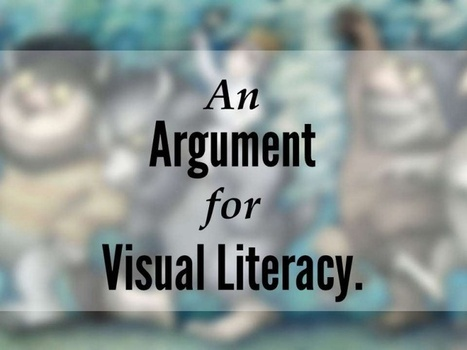 An Argument for Visual Literacy | 21st Century Literacy and Learning | Scoop.it