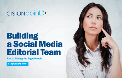 Building a Social Media Editorial Team : Cision   Comms For Work   Scoop.it