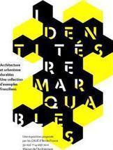 Identités remarquables : architecture et urbanisme durables, une collection d'exemples franciliens (expo) | The Architecture of the City | Scoop.it