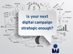 Is Your Next Digital Campaign Strategic Enough? - Business 2 Community | Digital-News on Scoop.it today | Scoop.it