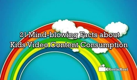 21 Mind-blowing Facts about Kids Video Content Consumption | Online Media Marketing | Scoop.it