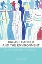 Breast Cancer and the Environment: A Life Course Approach - Institute of Medicine | Breast Cancer News | Scoop.it