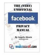 Grab The (VERY) Unofficial Guide To Facebook Privacy for FREE | Mobile Identity | Scoop.it
