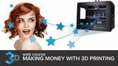 How to Make Money with 3D Printing - Guide and Walkthrough by Michael Golubev   Udemy   damasy   Scoop.it