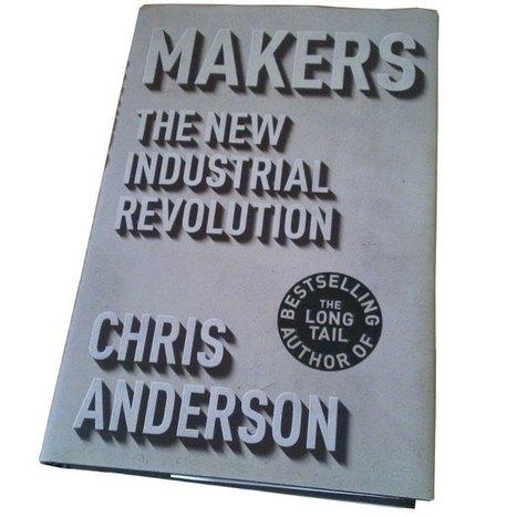 """""""Makers"""" de Chris Anderson, importante nuevo libro sobre fabricación digital   Big and Open Data, FabLab, Internet of things   Scoop.it"""