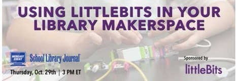 Design Challenge with littleBits in the Library Makerspace @GravesColleen | Educational Technology | Scoop.it