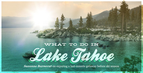 What to Do in Lake Tahoe - The Bold Italic - San Francisco | North Lake Tahoe | Scoop.it