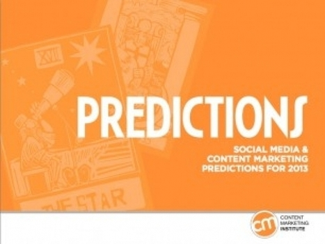 100+ Social Media and Content Marketing Predictions for 2013 - Paul Writer | Communicate...and how! | Scoop.it