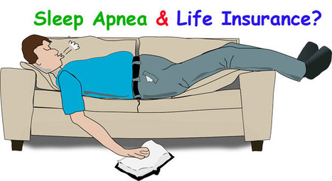 Sleep Apnea and Life Insurance? | Life Insurance | Scoop.it