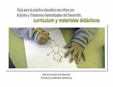 GUIA PARA LA PRÁCTICA EDUCATIVA CON NIÑOS CON AUTISMO | La Educacion | Scoop.it