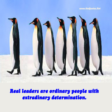 Real leaders are ordinary people with extraordinary determination. : Leadership - TheQuotes.Net – Motivational Quotes | Famous Inspirational Quotes | Scoop.it