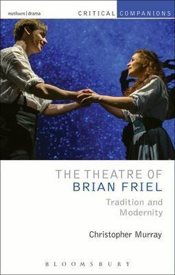 Taking in Friel - Review of The Theatre of Brian Friel: Tradition and Modernity   The Irish Literary Times   Scoop.it