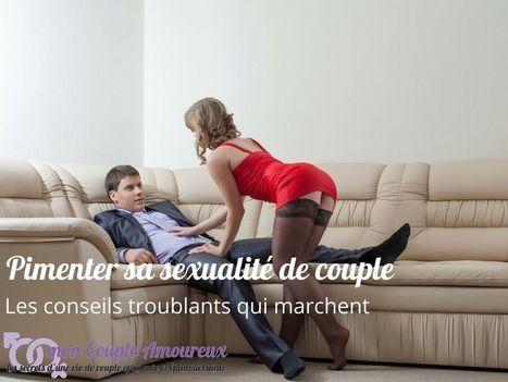 Comment pimenter sa sexualité de couple : Les conseils troublants qui marchent | mon Couple Amoureux | Scoop.it