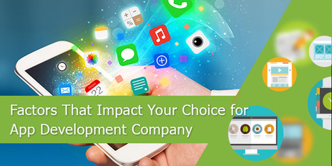 Factors That Impact Your Choice for App Development Company | Technology and Gadgets latest news | Scoop.it