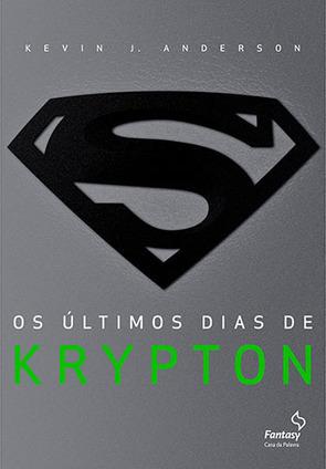 [RESENHA] Os Últimos Dias de Krypton - Kevin J. Anderson   Ficção científica literária   Scoop.it