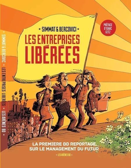 Une BD sur les entreprises libérées | Sur le chemin de la liberation | Bruno ROUSSET - Réflexions sur l'entreprise en France | Scoop.it