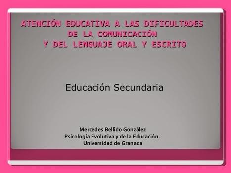 DISLEXIA: INVESTIGACIÓN Y TRABAJO: ATENCIÓN EDUCATIVA A LAS DIFICULTADES DE LA COMUNICACIÓN Y DEL LENGUAJE ORAL Y ESCRITO - EDUCACIÓN SECUNDARIA | HeC - DISLEXIA: Investigación y Trabajo | Scoop.it