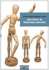 Guía Básica de Fisioterapia Educativa | Educar en la Sociedad del Conocimiento | Scoop.it