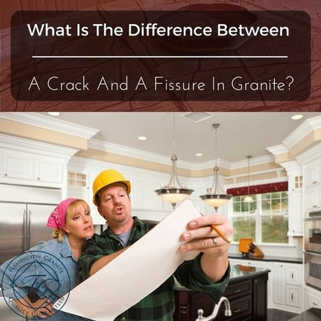 What Is The Difference Between A Crack And A Fissure In Granite? - Flemington Granite | Home Improvement, Modular Construction, Modular Buildings, Prefabricated Building | Scoop.it
