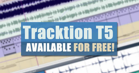 Tracktion T5 DAW Is Now Available For FREE | Music Producer News - Loops & Samples | Scoop.it