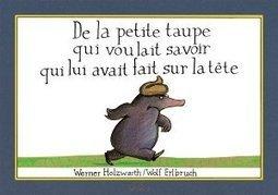 DE LA PETITE TAUPE QUI VOULAIT SAVOIR QUI LUI AVAIT FAIT SUR LA TÊTE – Werner HOLZWARTH – Wolf ERLBRUCH – Editions Milan | La bibliothèque jeunesse idéale | Scoop.it