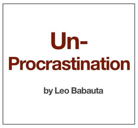 The Little Guide to Un-Procrastination | zen habits | Mobile Learning & Information Literacy | Scoop.it