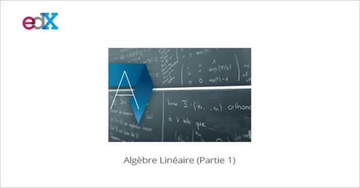 [Septembre] MOOC Algèbre linéaire, l'outil de toutes les matières... | MOOC Francophone | Scoop.it