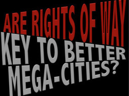 "Are ""rights of way"" key to better mega-cities? 