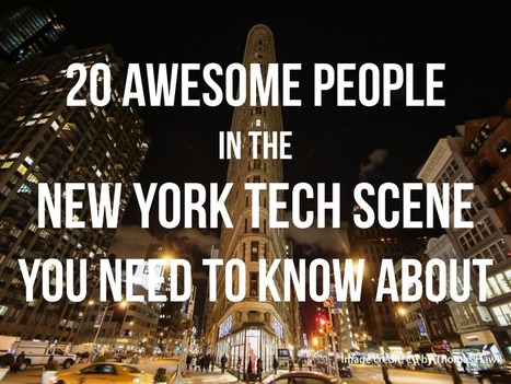 20 Awesome People in the New York Tech Scene You Need to Know About | Key Technology Trends, News and Industry Updates | Scoop.it