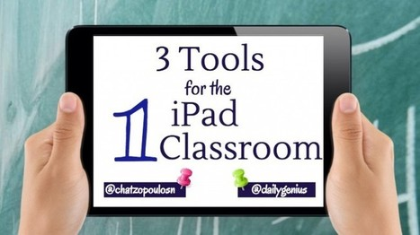 3 EdTech Tools for the One iPad Classroom | E-Learning - Lernen mit digitalen Medien | Scoop.it