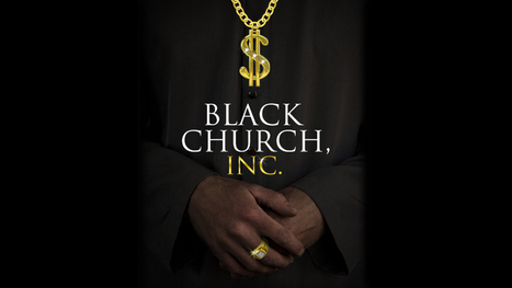 Black Church, Inc. What Should We Expect From New Documentary? | Christianity | Scoop.it