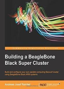 Building A Beaglebone Black Super Cluster Book Download | Raspberry Pi | Scoop.it