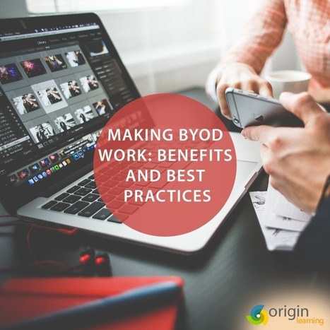Making BYOD Work: Benefits And Best Practices | Zentrum für multimediales Lehren und Lernen (LLZ) | Scoop.it