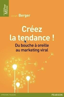 Créez la tendance ! Du bouche à oreille au ... - Mathieu Janin 2.0 | Mathieu Janin | Scoop.it