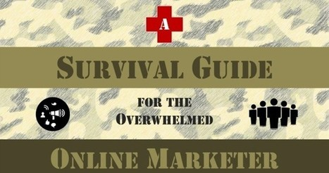 A Survival Guide For The Overwhelmed Online Marketer - Search Engine Journal | Blogger's World | Scoop.it