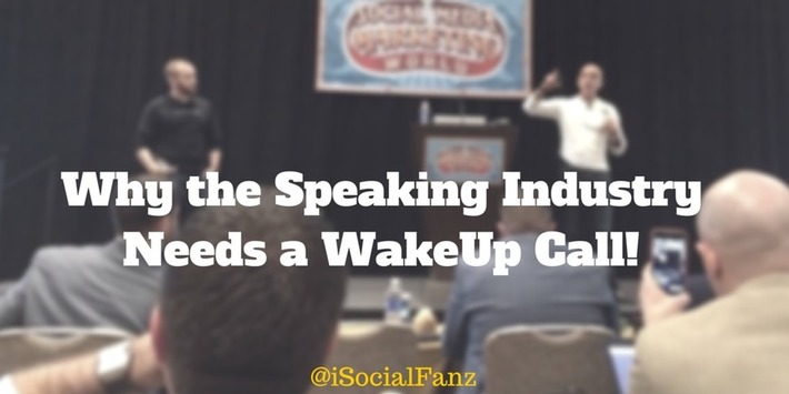 Why the Speaking Industry Needs a WakeUp Call! | Digital Social Media Marketing | Scoop.it