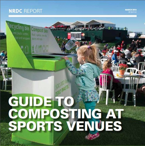 NRDC's Guide to Composting at Sports Venues | Sports Sustainability | Scoop.it