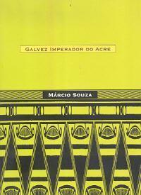 Galvez, Imperador do Acre | Pessoa | literatura de língua portuguesa | Scoop.it