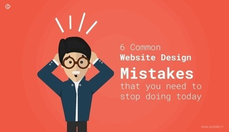 6 Common Website Design Mistakes that you need to stop doing today | Web Design | Scoop.it