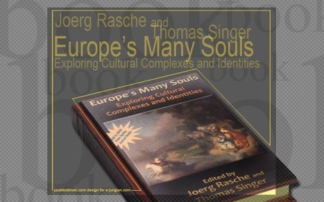 Europe's Many Souls: Exploring Cultural Complexes and Identitiese-jungian.com   Jungian online magazine – news, books, blogs, conferences and more…   Psyche, soul, culture and civilization   Scoop.it