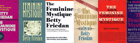 Influential Books, Revisited: The Feminine Mystique by Betty Friedan | Literature & Psychology | Scoop.it