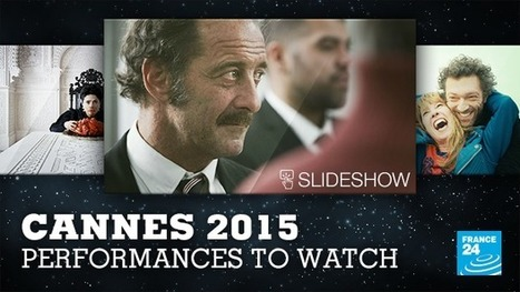 Cannes Film Festival 2015: Performances to watch | France Festivals | Scoop.it