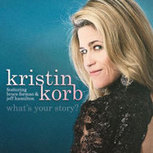 Jazz Reviews: What's Your Story?Kristin Korb - By Christopher Loudon — Jazz Articles | My Jazz Music | Scoop.it