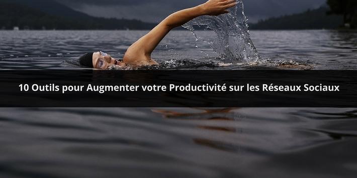 10 Outils pour Augmenter votre Productivité sur les Réseaux Sociaux | Médias sociaux : Conseils, Astuces et stratégies | Scoop.it