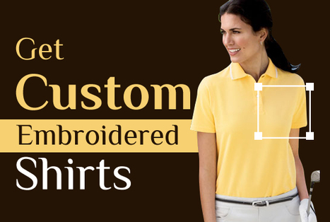 Get Custom Embroidered Shirts | Custom Embroidery | Scoop.it