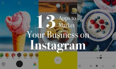 13 Awesome Apps for Marketing Your Business on Instagram | Latergramme Blog | The Social Media Advisor | Scoop.it