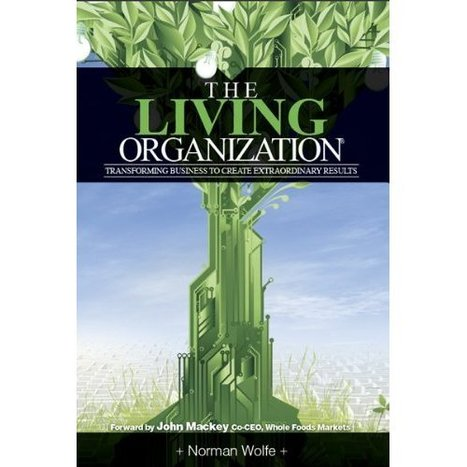 Book Alert: The Living Organization | Futurable Planet: Answers from a Shifted Paradigm. | Scoop.it