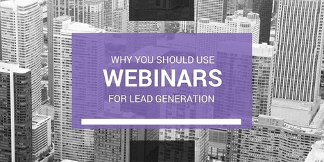 Why You Should Use Webinars for Lead Generation | CIM Academy Sales | Scoop.it
