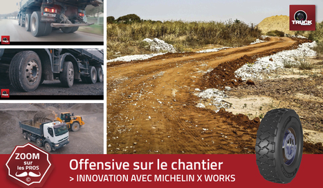 Offensive sur le chantier : MICHELIN X WORKS - truck Editions | Truckeditions | Scoop.it