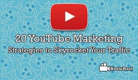 20 YouTube Marketing Strategies to Skyrocket Your Traffic | Online Media Marketing | Scoop.it